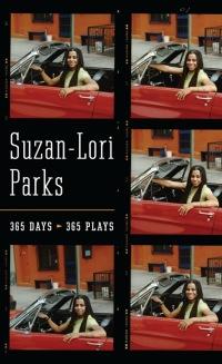 365 Days / 365 Plays              by             Suzan-Lori Parks