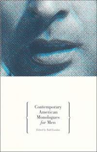 Contemporary American Monologues for Men              by             Todd London