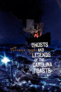 Ghosts and Legends of the Carolina Coasts 9781561647385