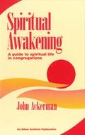 Spiritual Awakening: A Guide to Spiritual Life in Congregations 9781566996341