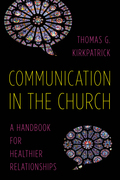 Communication in the Church: A Handbook for Healthier Relationships 9781566997904