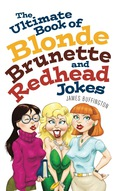 The Ultimate Book of Blonde, Brunette, and Redhead Jokes 9781569758434