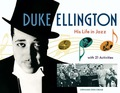 Duke Ellington: His Life in Jazz with 21 Activities 9781569762424