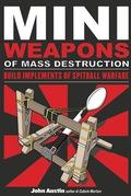 Mini Weapons of Mass Destruction: Build Implements of Spitball Warfare: Build Implements of Spitball Warfare 9781569763810