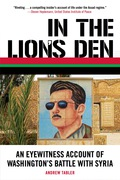 In the Lion's Den: An Eyewitness Account of Washington's Battle with Syria 9781569769348
