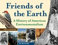 Friends of the Earth: A History of American Environmentalism with 21 Activities 9781569769737