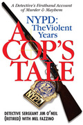 A Cop's Tale--NYPD: The Violent Years: A Detectives Firsthand Account of Murder and Mayhem 9781569804377