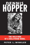 Dennis Hopper: The Wild Ride of a Hollywood Rebel 9781569804612