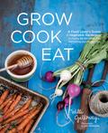 Grow Cook Eat 9781570617959