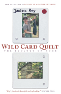 Wild Card Quilt: The Ecology of Home 9781571318510