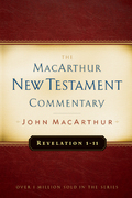 Revelation 1-11 MacArthur New Testament Commentary 9781575676135