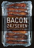 Bacon 24/7: Recipes for Curing, Smoking, and Eating 9781581576580