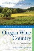 Explorer's Guide Oregon Wine Country: A Great Destination (Explorer's Great Destinations) 9781581578331
