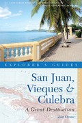 Explorer's Guide San Juan, Vieques & Culebra: A Great Destination (Second Edition) 9781581578430