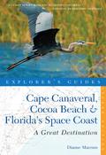 Explorer's Guide Cape Canaveral, Cocoa Beach & Florida's Space Coast: A Great Destination (Second Edition) 9781581579369