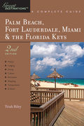Explorer's Guide Palm Beach, Fort Lauderdale, Miami & the Florida Keys: A Great Destination (Second Edition) 9781581579727