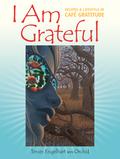 I Am Grateful 9781583944684