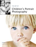 The Art of Children's Portrait Photography 9781584282921