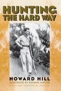 Hunting the Hard Way 9781586671235