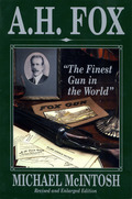 "A.H. Fox: """"The Finest Gun in the World"" 9781586671396"