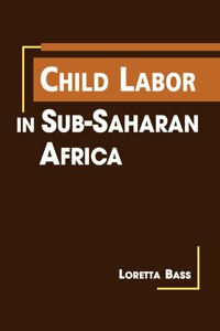 Child Labor in Sub-Saharan Africa              by             Bass