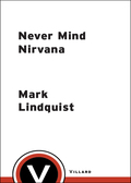 Never Mind Nirvana 9781588360304