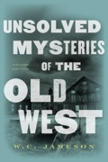 Unsolved Mysteries of the Old West 9781589797413