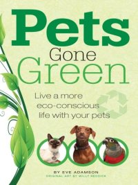 Pets Gone Green              by             Eve Adamson