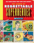 The League of Regrettable Superheroes 9781594747830
