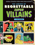The Legion of Regrettable Supervillains 9781594749339