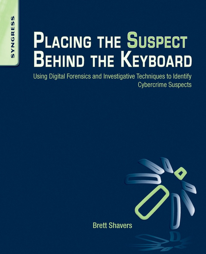 Placing the Suspect Behind the Keyboard: Using Digital Forensics and Investigative Techniques to Identify Cybercrime Suspects