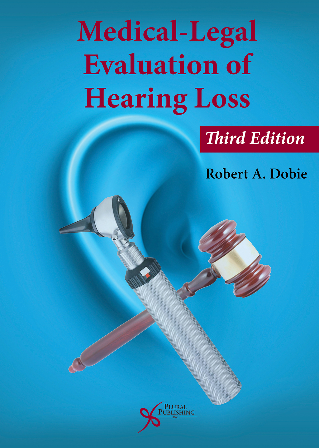 Medical-Legal Evaluation of Hearing Loss (eBook)