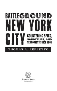 Battleground New York City              by             Thomas A. Reppetto