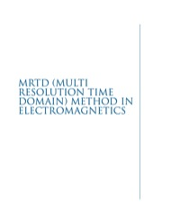 MRTD (Multi Resolution Time Domain) Method in Electromagnetics              by             Nathan Bushyager; Manos M. Tentzeris