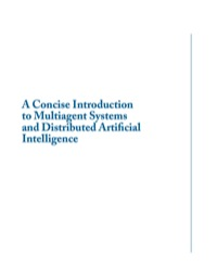 A Concise Introduction to Multiagent Systems and Distributed Artificial Intelligence              by             Nikos Vlassis