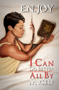 I Can Do Better All By Myself: New Day Divas Series Book Five 9781599832401