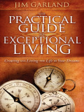 The Practical Guide To Exceptional Living 9781600378072