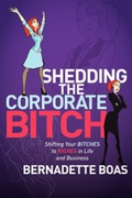 Shedding the Corporate Bitch 9781600379413