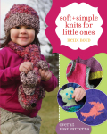 Soft + Simple Knits for Little Ones 9781600612190