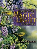 Capturing the Magic of Light in Watercolor 9781600615481