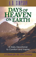 Days of Heaven on Earth: A Daily Devotional to Comfort and Inspire 9781600669507