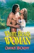 White Bear's Woman 9781601831071