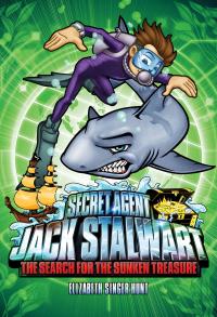 Secret Agent Jack Stalwart: Book 2: The Search for the Sunken Treasure: Australia              by             Elizabeth Singer Hunt