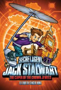 Secret Agent Jack Stalwart: Book 4: The Caper of the Crown Jewels: England              by             Elizabeth Singer Hunt