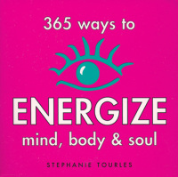 365 Ways to Energize Mind, Body & Soul              by             Stephanie L. Tourles