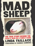 Mad Sheep: The True Story behind the USDA's War on a Family Farm 9781603580267