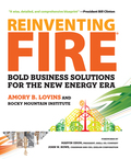 Reinventing Fire: Bold Business Solutions for the New Energy Era 9781603583725
