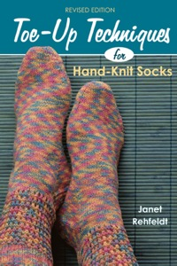 Toe-Up Techniques for Hand-Knit Socks              by             Janet Rehfeldt