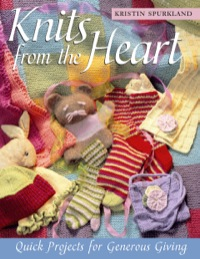 Knits from the Heart              by             Spurkland, Kristin