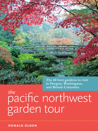 The Pacific Northwest Garden Tour              by             Donald Olson